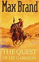 The Quest of Lee Garrison (Gunsmoke Western)