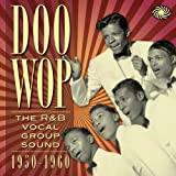 Doo Wop: The R&B Vocal Group Sound 1950 to 1960