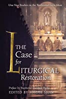 The Case for Liturgical Restoration: Una Voce Studies on the Traditional Latin Mass