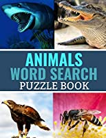 Animals Word Search Puzzle Book: 40 Large Print Challenging Puzzles   Gift for Summer & Vacations