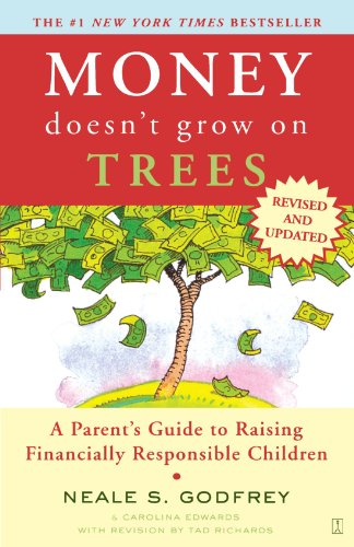 Download Money Doesn't Grow On Trees: A Parent's Guide to Raising Financially Responsible Children 0743287800