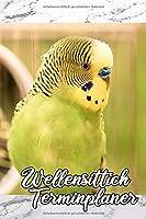 Wellensittich Terminplaner: Vogel Haustier Ziervogel Notizbuch Terminkalender Geschenk fuer Weihnachten