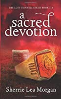 A Sacred Devotion (The Lost Trinkets Series)