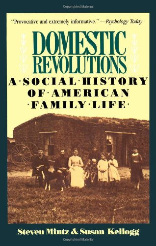 Download Domestic Revolutions: A Social History Of American Family Life 002921291X