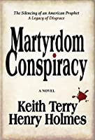 Martyrdom Conspiracy: The Silencing of an American Prophet [並行輸入品]