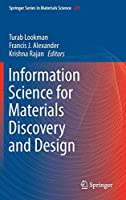 Information Science for Materials Discovery and Design (Springer Series in Materials Science)
