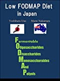 LOW FODMAP DIET IN JAPAN: LOW FODMAP DIET FOR IRRITABL BOWEL SYNDROME IN JAPAN (English Edition)