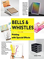 Bells & Whistles: Printing With Special Effects