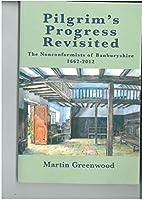Pilgrim's Progress Revisited: The Nonconformists of Banburyshire 1662 - 2012