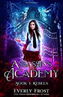 Assassin's Academy: Book One: Rebels: (A Dark Academy Romance)