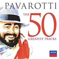 パヴァロッティ~ザ・グレイテスト・ヒッツ50