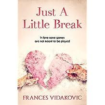 Just A Little Break