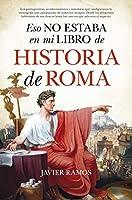 Eso no estaba en mi libro de historia de Roma / That Was Not in My History of Roma Book