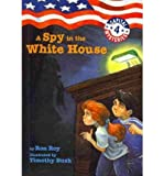 A Spy in the White House (Capital Mysteries (Pb))