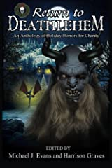 Return to Deathlehem: An Anthology of Holiday Horrors for Charity ペーパーバック