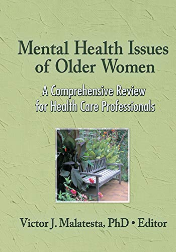 Mental Health Issues of Older Women: A Comprehensive Review for Health Care Professionals (English Edition)
