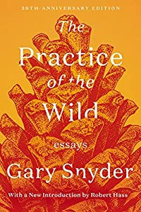 The Practice of the Wild: Essays (English Edition)