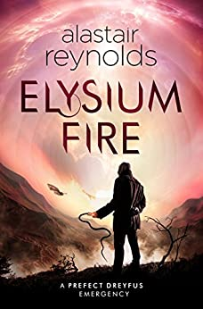 Elysium Fire (Inspector Dreyfus 2) by [Reynolds, Alastair]