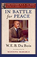 In Battle for Peace: The Story of My 83rd Birthday (Oxford W. E. B. Du Bois)