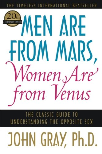 Men Are from Mars, Women Are from Venus: The Classic Guide to Understanding the Opposite Sexの詳細を見る