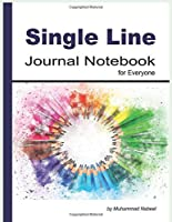 Single Line Journal Notebook for Everyone: A Simple Single Dashed Line Daily Journal Notebook without Date for Freely Writing (Nabeel Journals and Notebooks)