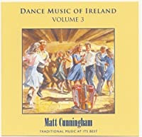 Dance Music of Ireland by Matt Cunningham