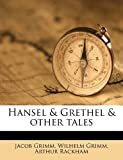 Hansel & Grethel & Other Tales