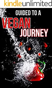 guided to a vegan journey: guid you for transition to a healthy vegan lifestyle (English Edition)