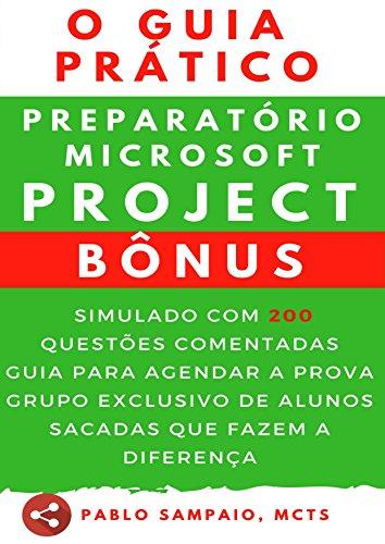 O Guia Prático Preparatório Microsoft Project (Portuguese Edition)
