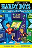 Trouble at the Arcade (The Hardy Boys: Secret Files series)