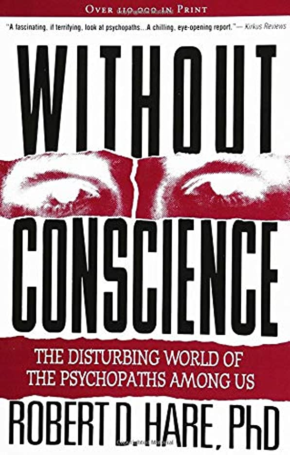 ジョットディボンドン信頼できるオンスWithout Conscience: The Disturbing World of the Psychopaths Among Us