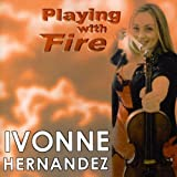 Playing With Fire by Ivonne Hernandez 画像