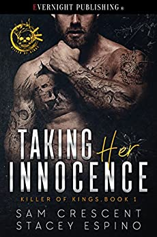 Taking Her Innocence (Killer of Kings Book 1) by [Crescent, Sam, Espino, Stacey]