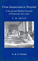 From Sanatorium to Hospital: The History of Peamount Hospital