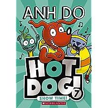 Hotdog #7: Show Time!