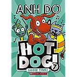 Hotdog #7!: Show Time!