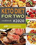 Keto Diet for Two Cookbook #2020: 400 Low-Carb Keto Diet Recipes to Lose Weight Quick & Easy. 画像