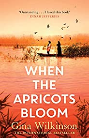 When the Apricots Bloom: the emotionally powerful international bestseller