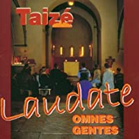 Laudate Omnes Gentes by Taize Community
