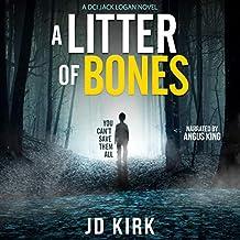 A Litter of Bones: A Scottish Crime Thriller: DCI Logan Crime Thrillers, Book 1