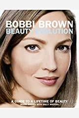 Bobbi Brown Beauty Evolution: A Guide to a Lifetime of Beauty: 3 Paperback