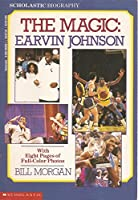 The Magic: Earvin Johnson (Scholastic Biography)