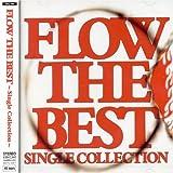FLOW THE BEST ~Single Collection~ (通常盤) / FLOW, KOHSHI, KEIGO, TETSUYA TAKEDA, KOHSHI ASAKAWA, KEIGO HAYASHI, IWASAKI, TAKE, Seiji Kameda, TERRASSY, KOICHI TSUTAYA (その他) (CD - 2006)