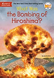 What Was the Bombing of Hiroshima? (What Was?)