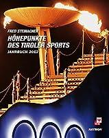 Hoehepunkte des Tiroler Sports - Jahrbuch 2012
