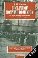 Decline Of Donnish Dominion: The British Academic Professions in the Twentieth Century (Clarendon Paperbacks)