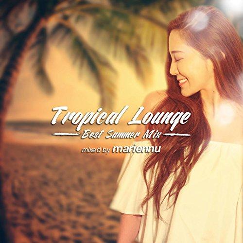 Tropical Lounge -Best Summer M...