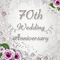 70th Wedding Anniversary: Vintage Style 70th Wedding Anniversary Guest Book - 150 Pages to Write Personal Messages [並行輸入品]