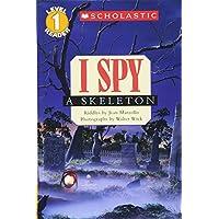 I Spy a Skeleton (Scholastic Reader Level 1)