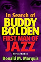 In Search of Buddy Bolden: First Man of Jazz by Donald M. Marquis(2005-09-01)